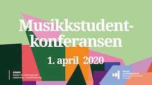 """Plakat til Musikkstudentkonferansen 2020. Teksten leser """"Musikkstudentkonferansen 1. april 2020"""" med logoen til CEMPE i det venstre hjørne og logoen til NMH i det høyre."""