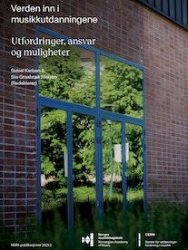 Bildet viser forsiden av en bok, hvor en vegg ved NMH er avbildet. På bildet står tittelen Verden inn i musikkutdanningene. Utfordringer, ansvar og muligheter, og redaktørnavnene Sidsel Karlsen og Siw Graabræk Nielsen.
