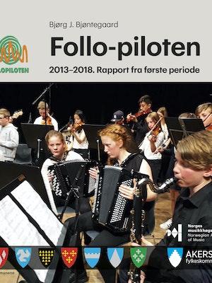 """Forsiden til """"Follo-piloten. 2013–2018. Rapport fra første periode"""" av Bjørg J. Bjøntegaard."""