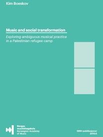 "Forsiden til Music and social transformation, ""Exploring ambiguous musical practice in a Palestinian refugee camp"", av Kim Boeskov."