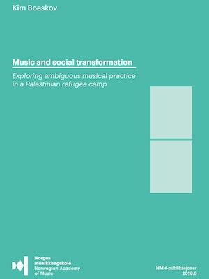 Forsiden til Music and social transformation av Kim Boeskov.