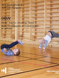 Forsiden til GRUV: Glede – Rytme – Utvikling – Vekst. Barns frie bevegelse til innspilt musikk av Rita Strand Frisk og Ane Linn Haagaas.