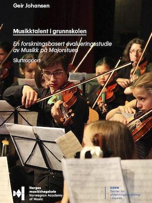 """Forsiden til """"Musikktalent i grunnskolen. En forskningsbasert evalueringsstudie av Musikk på Majorstuen"""" av Geir Johansen."""