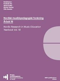 Forsiden til Nordisk musikkpedagogisk forskning: Årbok 19 av Frederik Pio, Alexis Kallio, Øivind Varkøy og Olle Zandén.
