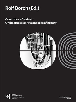 """Forsiden til """"Contrabass clarinet. Orchestral excerpts and a brief history"""" av Rolf Borch."""