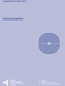 "The cover of ""Learning together. Trialling group tuition as a supplement to one-to-one principal instrument tuition"" by Ingrid Maria Hanken."
