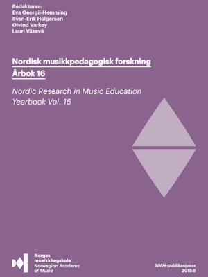 """Forsiden til """"Nordisk musikkpedagogisk forskning årbok 16"""" av Øivind Varkøy, Sven-Erik Holgersen, Eva Georgii-Hemming og Lauri Väkevä (red.)."""